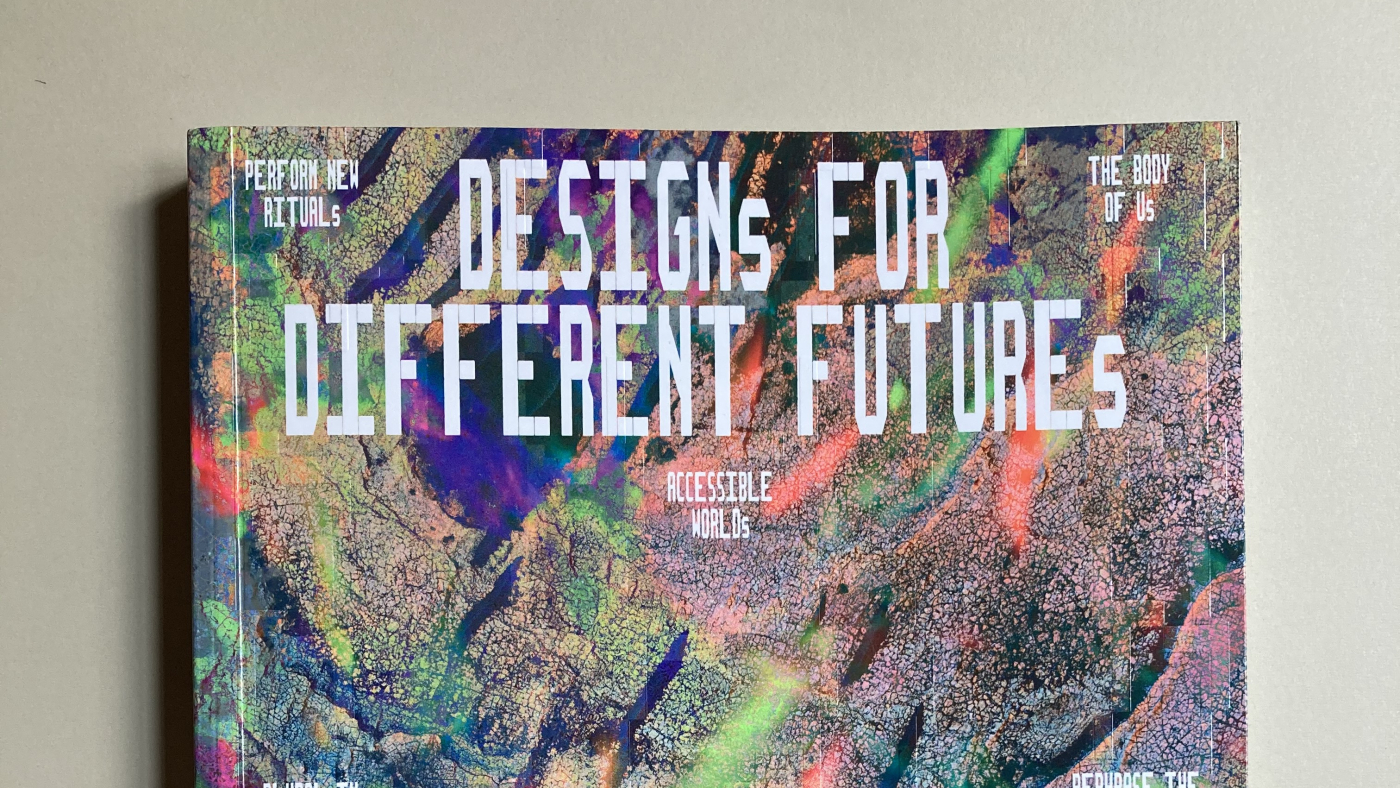 Designs For Different Futures 1